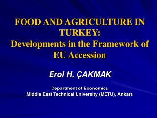 FOOD AND AGRICULTURE IN TURKEY:  Developments in the Framework of EU Accession