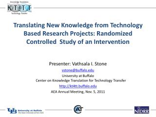 Translating New Knowledge from Technology Based Research Projects: Randomized Controlled  Study of an Intervention