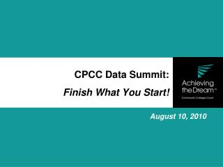 CPCC Data Summit:  Finish What You Start
