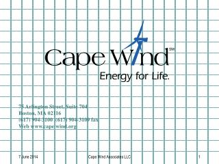 75 Arlington Street, Suite 704 Boston, MA 02116 (617) 904-3100 (617) 904-3109 fax Web www.cape wind.org