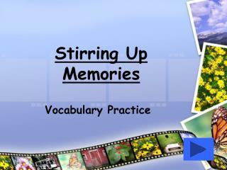 Stirring Up Memories