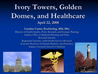 Ivory Towers, Golden Domes, and Healthcare April 22, 2008