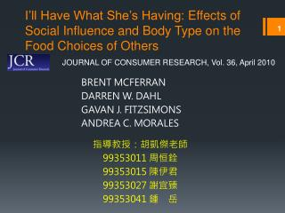 I'll  Have What She's Having:  Effects of Social Influence and Body Type on the Food Choices of Others