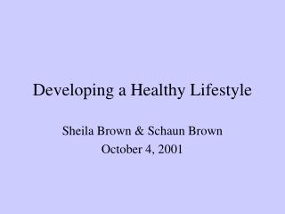 Developing a Healthy Lifestyle
