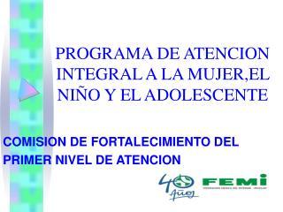 PROGRAMA DE ATENCION INTEGRAL A LA MUJER,EL NIÑO Y EL ADOLESCENTE