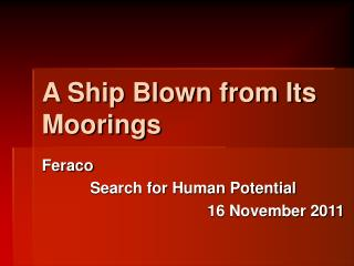 A Ship Blown from Its Moorings