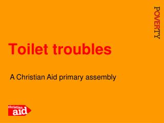 Toilet troubles