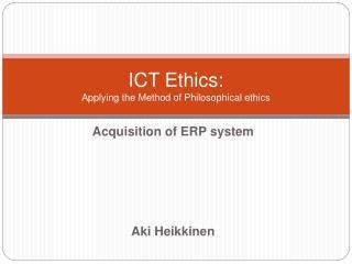 ICT Ethics: Applying the Method of Philosophical ethics