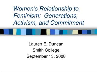 Women's Relationship to Feminism:  Generations, Activism, and Commitment