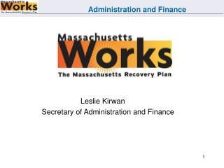 Leslie Kirwan  Secretary of Administration and Finance