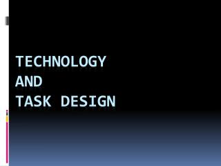 Technology and Task Design