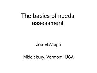 The basics of needs assessment