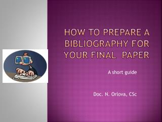 How to prepare a bibliograph y for your final paper