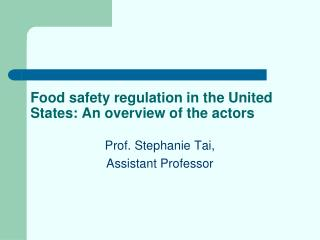 Food safety regulation in the United States: An overview of the actors