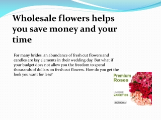 Wholesale flowers helps you save money and your time
