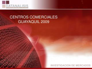 CENTROS COMERCIALES GUAYAQUIL 2009