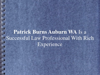 Patrick Burns Auburn WA Is a Successful Law Professional
