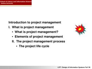 Introduction to project management  I.  What is project management •   What is project management? •   Elements of p