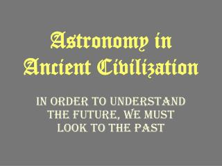 Astronomy in Ancient Civilization