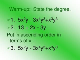 Warm-up: State the degree.