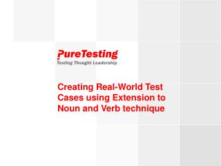 Creating Real-World Test Cases using Extension to Noun and Verb technique