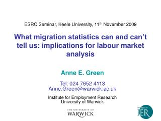 Anne E. Green Tel: 024 7652 4113  Anne.Green@warwick.ac.uk Institute for Employment Research University of Warwick