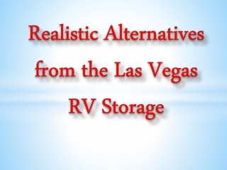 Realistic Alternatives from the Las Vegas RV Storage
