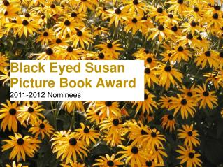 Black Eyed Susan Picture Book Award 2011-2012 Nominees