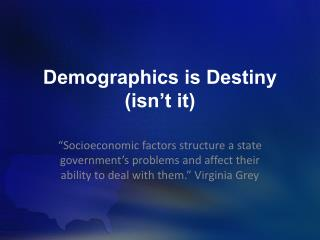 Demographics is Destiny (isn't it)