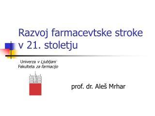 Razvoj farmacevtske stroke v 21. stoletju