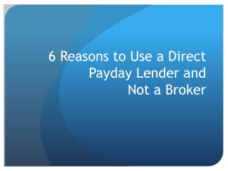6 Reasons to Use a Direct Payday Lender and