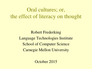 Oral cultures; or, the effect of literacy on thought