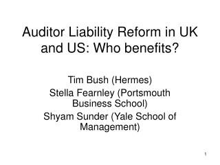 Auditor Liability Reform in UK and US: Who benefits?