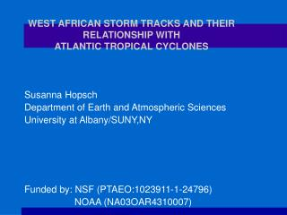 WEST AFRICAN STORM TRACKS AND THEIR RELATIONSHIP WITH  ATLANTIC TROPICAL CYCLONES