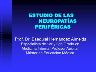 ESTUDIO DE LAS   NEUROPAT AS PERIF RICAS