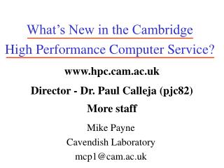 What's New in the Cambridge High Performance Computer Service?