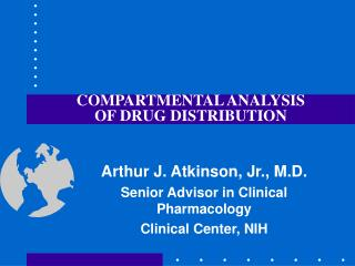 COMPARTMENTAL ANALYSIS OF DRUG DISTRIBUTION