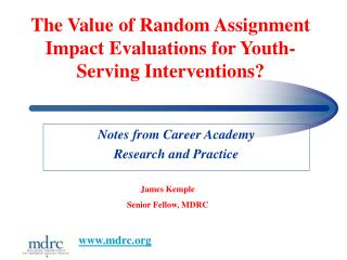 The Value of Random Assignment Impact Evaluations for Youth-Serving Interventions?