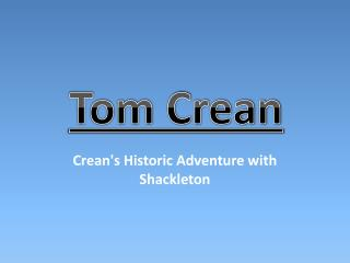 Crean's Historic Adventure with Shackleton