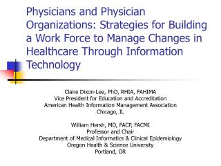 Physicians and Physician Organizations: Strategies for Building a Work Force to Manage Changes in Healthcare Through Inf