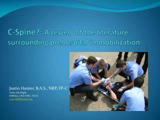 C-Spine?: A review of the literature surrounding prehospital immobilization