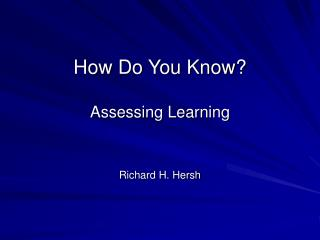 How Do You Know?  Assessing Learning