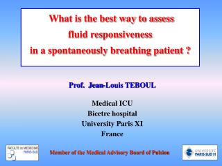Prof.  Jean-Louis TEBOUL Medical ICU Bicetre hospital University Paris XI France