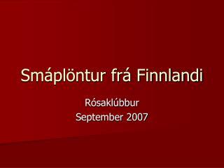 Smáplöntur frá Finnlandi