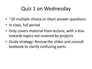 Quiz 1 on Wednesday