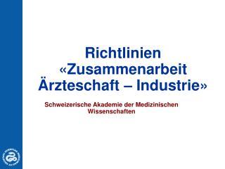 Richtlinien «Zusammenarbeit Ärzteschaft – Industrie»