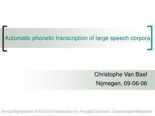 Automatic phonetic transcription of large speech corpora