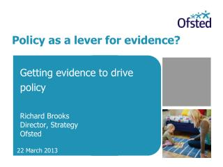 Policy as a lever for evidence