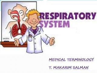 MEDICAL TERMINOLOGY T. MAKARIM SALMAN