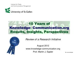 10 Years of  Knowledge- Communication.org Results, Insights, Perspectives